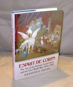 Esprit De Corps: The Art of the Parisian Avant-Garde and the First World War, 1914-1925. Art...