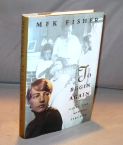 To Begin Again: Stories and Memoirs 1908-1929. Food Writing, M. F. K. Fisher