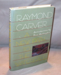 A New Path To The Water: Poems. Raymond Carver