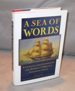 A Sea of Words: A Lexicon and Companion for Patrick O'Brian's Seafaring Tales. Nautical Lexicon,...