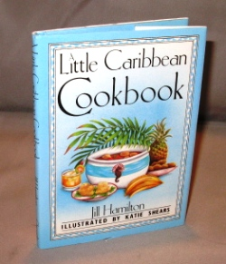 A Little Caribbean Cookbook. Illustrated by Katie Shears. Cookbook, Jill Hamilton
