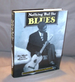 Nothing But the Blues: The Music and the Musicians. Blues Music, Lawrence Cohn