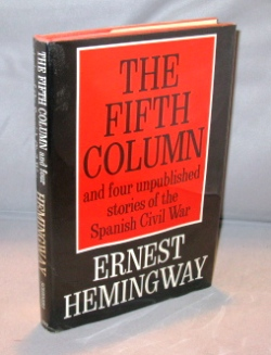 Fifth Column and four unpublished stories of the Spanish Civil War. Ernest Hemingway