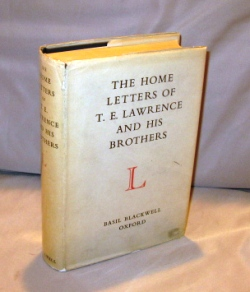 The Home Letters of T.E. Lawrence and His Brothers. T. E. Lawrence