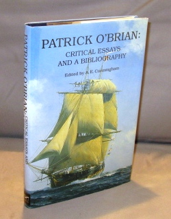 Patrick O'Brian: Critical Essays and a Bibliography. Edited by A.E. Cunningham. Nautical Fiction,...