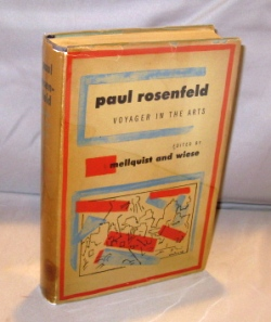 Paul Rosenfeld: Voyager in the Arts. Edited by Mellquist and Wiese