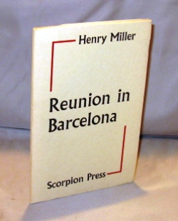 Reunion in Barcelona. Henry Miller
