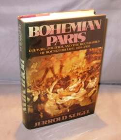 Bohemian Paris: Culture, Politics, and the Boundaries of Bourgeois Life, 1830-1930. Bohemian...