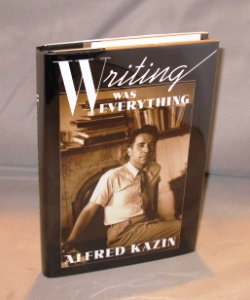 Writing Was Everything. Literary Memoir, Alfred Kazin