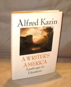 A Writer's America: Landscape in Literature. Literary History, Alfred Kazin