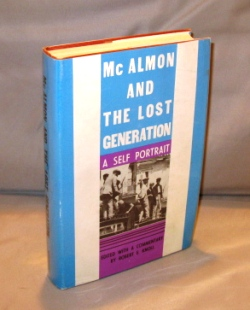 McAlmon and the Lost Generation: A Self Portrait. Edited with a Commentary by Robert Knoll. Paris...