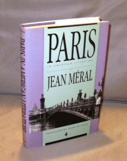 Paris in American Literature. Translated by Laurette Long. Paris in the 1920s, Jean Meral