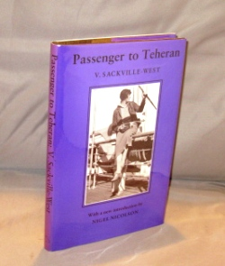 Passenger to Teheran. With a new introduction by Nigel Nicolson. Travel Memoir, V. Sackville-West