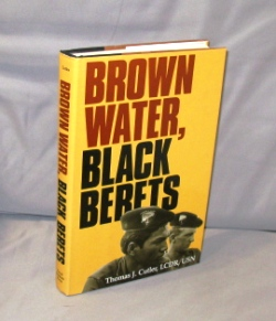 Brown Water, Black Berets. Coastal and Riverine Warfare in Vietnam. Vietnam War Literature, LCDR...