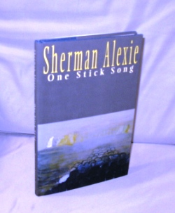 One Stick Song: Poetry and Prose Poems. Sherman Alexie