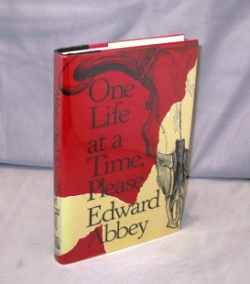 One Life at a Time, Please: Essays. Edward Abbey