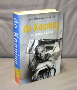 de Kooning: An American Master. Art Biography, Mark Stevens, Annalyn Swan