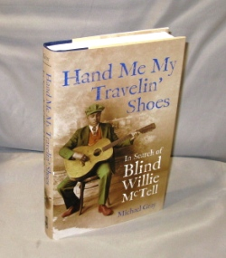 Hand Me My Travelin' Shoes. In Search of Blind Willie McTell. Blues Biography, Michael Gray