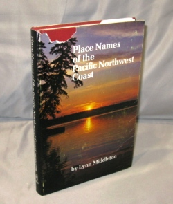 Place Names of the Pacific Northwest Coast. Pacific Northwest History, Lynn Middleton