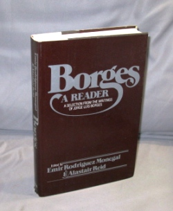 Borges: A Reader: The Selected Works of Jorge Luis Borges. Jorge Luis Borges