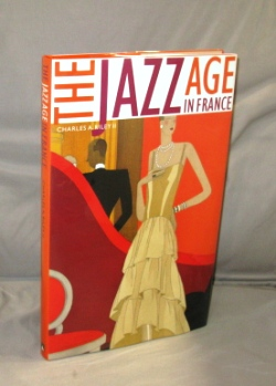 The Jazz Age In France. Paris in the 20s, Charles A. Riley II