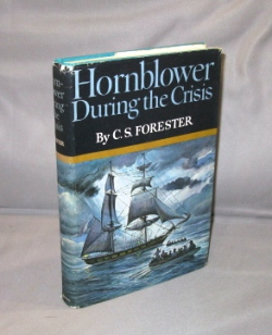 "Hornblower During the Crisis and Two Stories ""Hornblower's Temptation"" and ""The Last Encounter.""..."