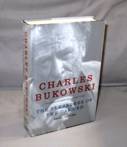 The Pleasures of the Damned: Poems, 1951-1993. Charles Bukowski