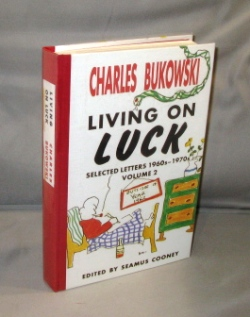 Living on Luck: Selected Letters 1960s-1970s. Volume 2. Charles Bukowski