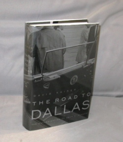 The Road to Dallas: The Assassination of John F. Kennedy. Kennedy Assassination, David Kaiser