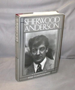 Sherwood Anderson : A Biography. Sherwood Anderson, Kim Townsend