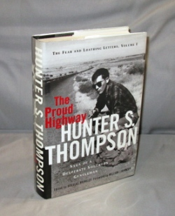 The Proud Highway. The Fear and Loathing Letters, Volume 1, 1955-1967. Hunter S. Thompson