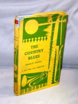 The Country Blues. Blues Music, Samuel B. Charters