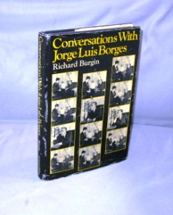 Conversations with Jorge Luis Borges. Jorge Luis Borges, Richard Burgin