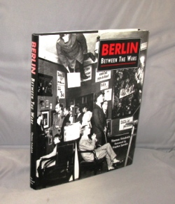 Berlin Between the Wars. Foreword by Stephen Spender. Germany in the 20s, Thomas Friedrich
