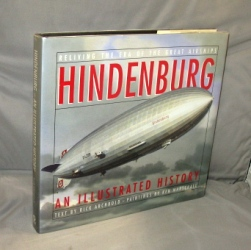 Hindenburg: An Illustrated History. Reliving the Era of the Great Airships. Paintings by Ken...