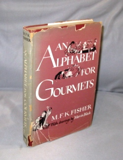 An Alphabet for Gourmets. With Drawings by Marvin Bileck. Food Literature, M. F. K. Fisher