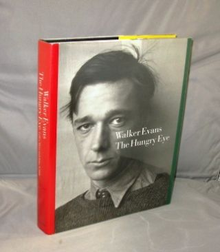 Walker Evans The Hungry Eye. Photography, Gilles Mora, John T. Hill