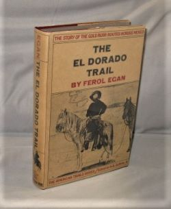 The El Dorado Trail: The Story of the Gold Rush Routes across Mexico. American Trails Series,...