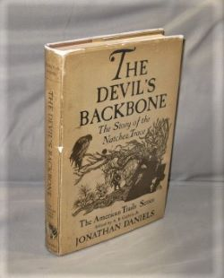 The Devil's Backbone: The Story of the Natchez Trace. American Trail Series, Jonathan Daniels