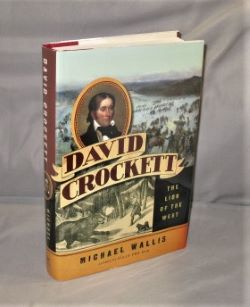 David Crockett: The Lion of the West. Frontier Biography, Michael Wallis