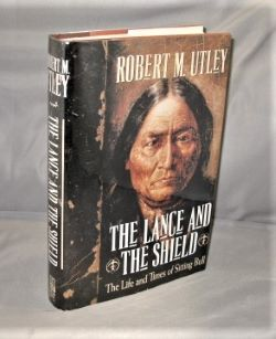 The Lance and the Shield: The Life and Times of Sitting Bull. Native American Biography, Robert...